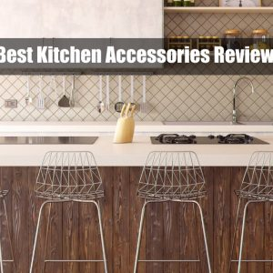 Best Kitchen Accessories Review